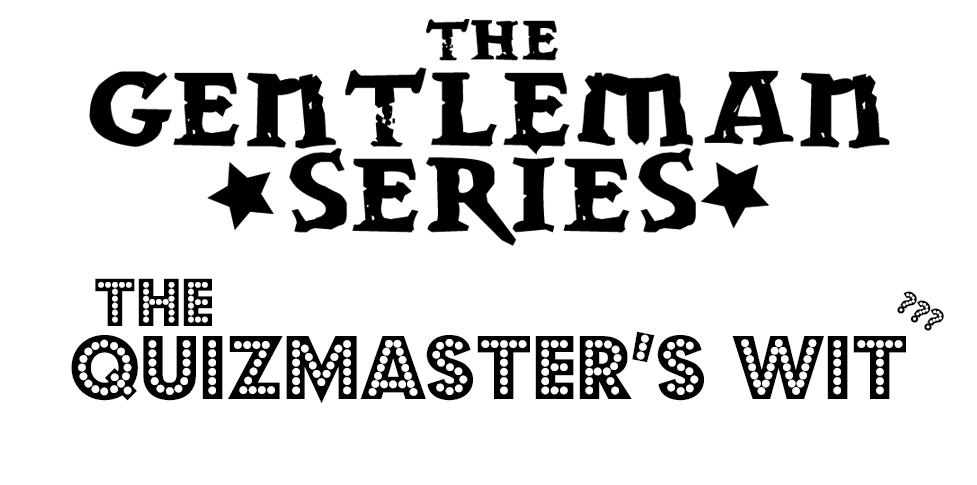 Gentleman Quizmasters Wit